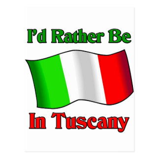 I'd rather be in Tuscany Postcard