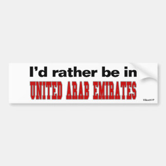 I'd Rather Be In United Arab Emirates Car Bumper Sticker