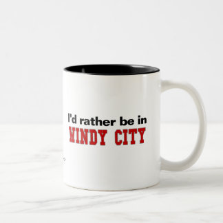 I'd Rather Be In Windy City Two-Tone Mug