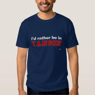 I'd Rather Be In Yangon Shirts