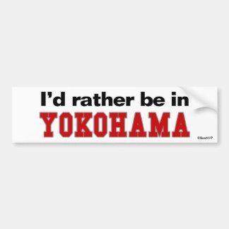 I'd Rather Be In Yokohama Bumper Sticker