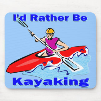I'd Rather Be Kayaking 1 Mouse Mat