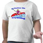 I'd Rather Be Kayaking 1 Tees