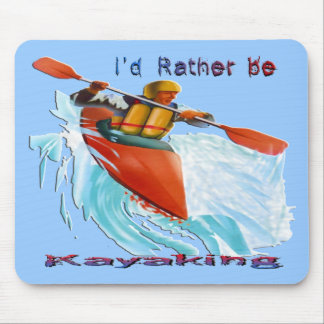 I'd Rather be Kayaking 2 Mouse Pad