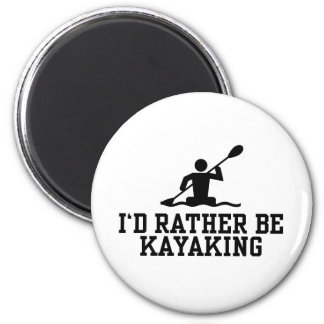 I'd rather be Kayaking 6 Cm Round Magnet