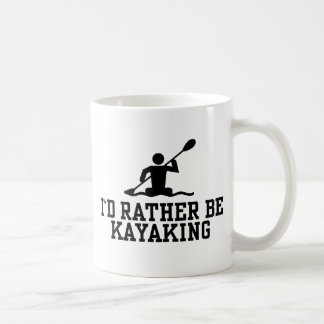 I'd rather be Kayaking Classic White Coffee Mug