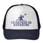 I'd Rather Be Kayaking Hat