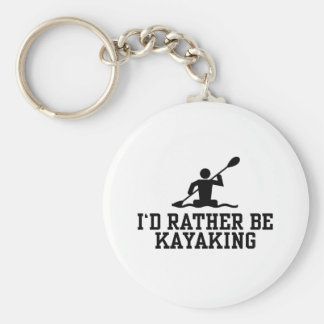 I'd rather be Kayaking Key Ring