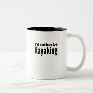 I'd rather be Kayaking Two-Tone Coffee Mug