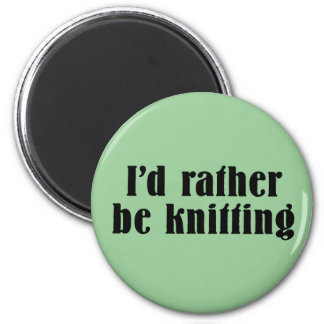 I'd Rather Be Knitting 6 Cm Round Magnet