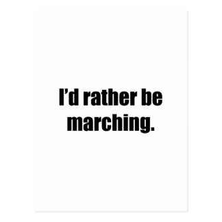 I'd Rather Be Marching Postcard