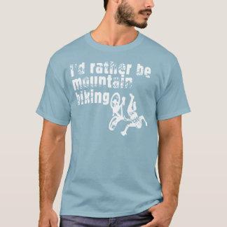 I'd rather be mountain biking T-Shirt