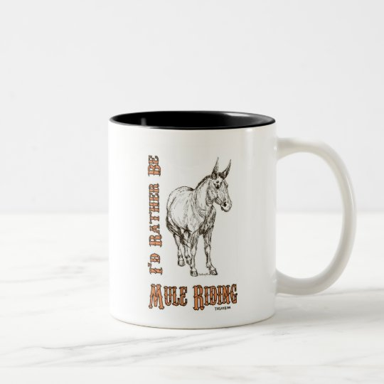 I'd Rather Be Mule Riding Design Two-Tone Coffee