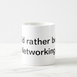 I'd Rather Be Networking! Mugs