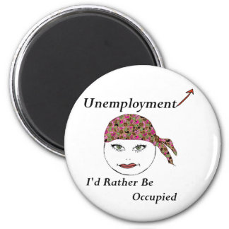 I'd Rather be Occupied 6 Cm Round Magnet