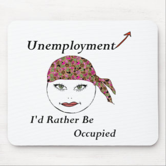 I'd Rather be Occupied Mouse Pad