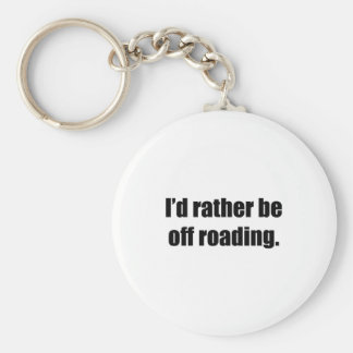 I'd Rather Be Off Roading Basic Round Button Key Ring