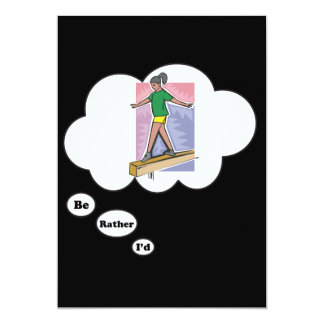 I'd rather be on a Balance Beam 5x7 Paper Invitation Card