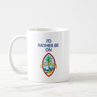I'd rather be on Guam Coffee Mug