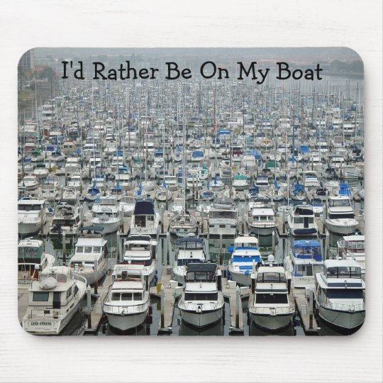 """""""I'd Rather Be On My Boat"""" Mouse Pad"""