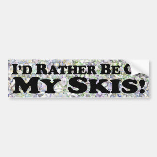 I'd Rather Be On My Skis - Bumper Sticker