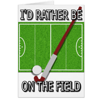 I'd Rather Be on the Field (hockey) Card