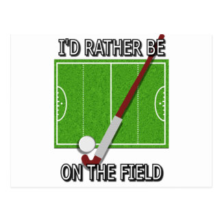 I'd Rather Be on the Field (hockey) Postcard