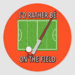 I'd Rather Be on the Field (Hockey) Sticker