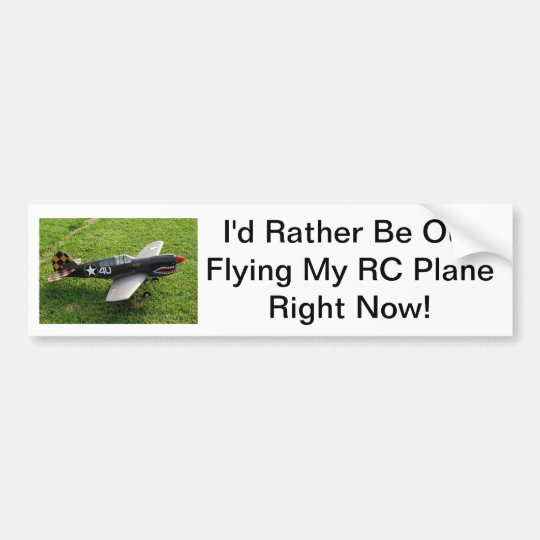 I'd Rather Be Out Flying My RC Plane