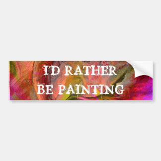 I'd rather be painting bumper sticker