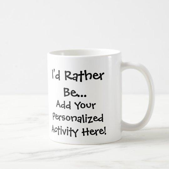 I'd Rather BePersonalised Mug