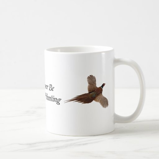 I'd Rather Be Pheasant Hunting Coffee Mugs