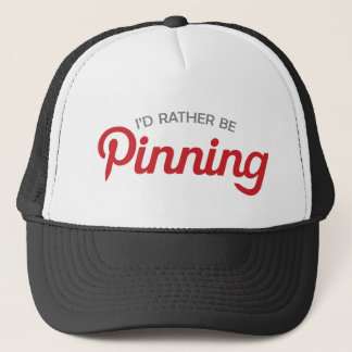 I'd Rather be Pinning Trucker Hat