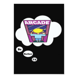 I'd rather be playing Arcade Games 2 13 Cm X 18 Cm Invitation Card