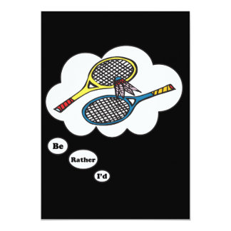 I'd rather be playing Badminton 13 Cm X 18 Cm Invitation Card