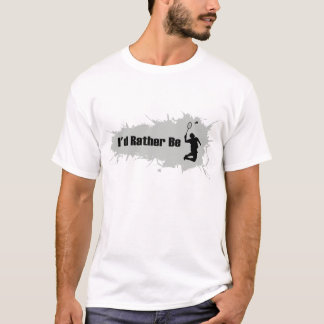 I'd Rather Be Playing Badminton T-Shirt