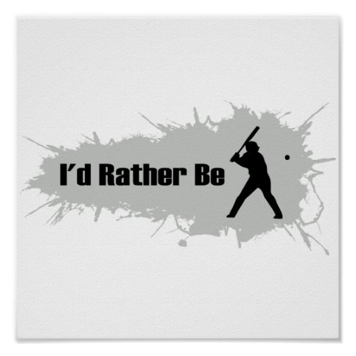I'd Rather Be Playing Baseball Poster