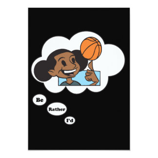 I'd rather be playing Basketball 3 13 Cm X 18 Cm Invitation Card