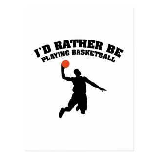 I'd Rather Be Playing Basketball Postcard