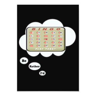 I'd rather be playing Bingo 13 Cm X 18 Cm Invitation Card