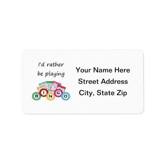 I'd rather be playing bingo address label