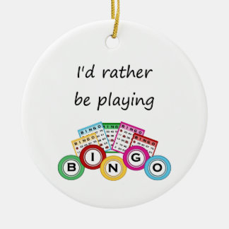 I'd rather be playing bingo round ceramic decoration