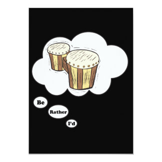"""i'd rather be playing Bongos 2 5"""" X 7"""" Invitation Card"""