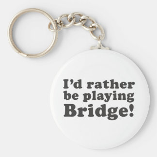 I'd Rather Be Playing Bridge! Basic Round Button Key Ring