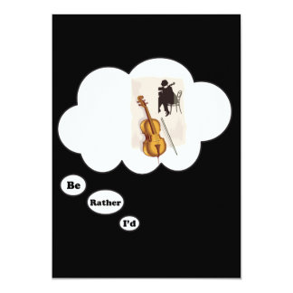 i'd rather be playing Cello 3 13 Cm X 18 Cm Invitation Card