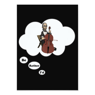 i'd rather be playing Cello 7 13 Cm X 18 Cm Invitation Card