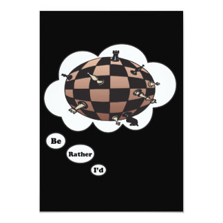 I'd rather be playing Chess 7 13 Cm X 18 Cm Invitation Card