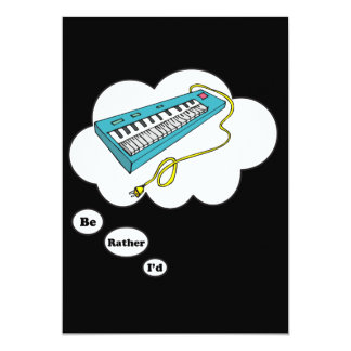 i'd rather be playing Electric Keyboard 13 Cm X 18 Cm Invitation Card