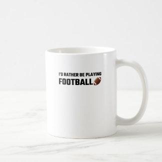 I'd Rather Be Playing Football Basic White Mug