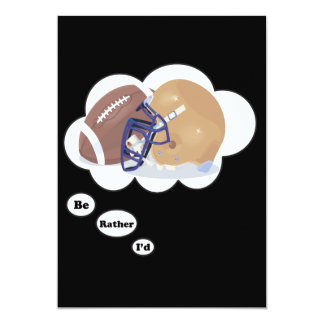 I'd rather be playing Football 13 Cm X 18 Cm Invitation Card